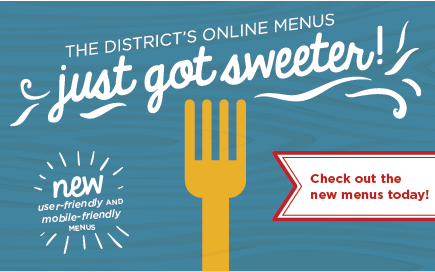 The district's online menus just got sweeter!
