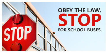 OBEY THE LAW. Stop for school buses.