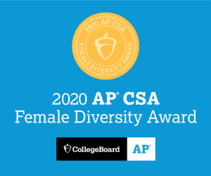 2020 AP CSA Female Diversity Award from CollegeBoard and AP