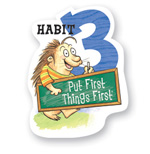 Habit #3: Put First Things First