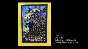 Artwork by Aniya, Grade 5