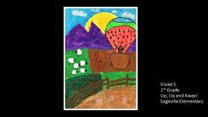 Artwork by Violet, Grade 1