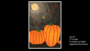 Artwork by Cece, Grade 5