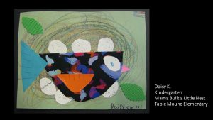 Artwork by Daisy, Kindergarten
