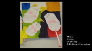 Artwork by Mila, Grade 1