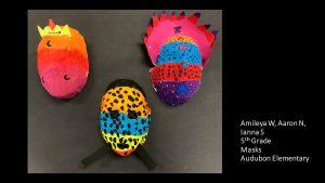 Artwork by Amileya, Aaron and Ianna, Grade 5