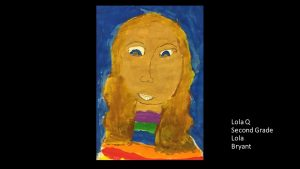 Artwork by Lola, Grade 2
