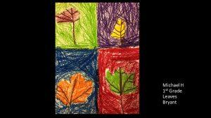 Artwork by Michael, Grade 1
