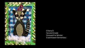 Artwork by Elliana, Grade 2
