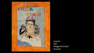 Artwork by Josie, Grade 5