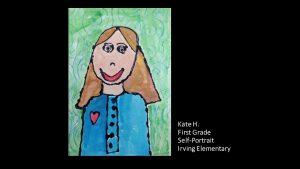 Artwork by Kate, Grade 1