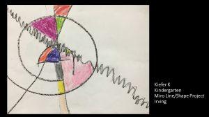 Artwork by Kiefer, Kindergarten