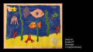 Artwork by Jaelyn, Grade 3